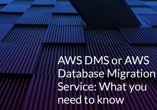 AWS Database Migration Service – Functions and Benefits